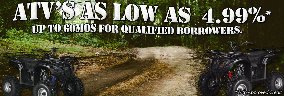 ATV's as low as  4.99% and Up to 60mos for qualified borrowers