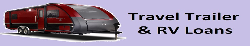 Travel Trailer & RV Loans