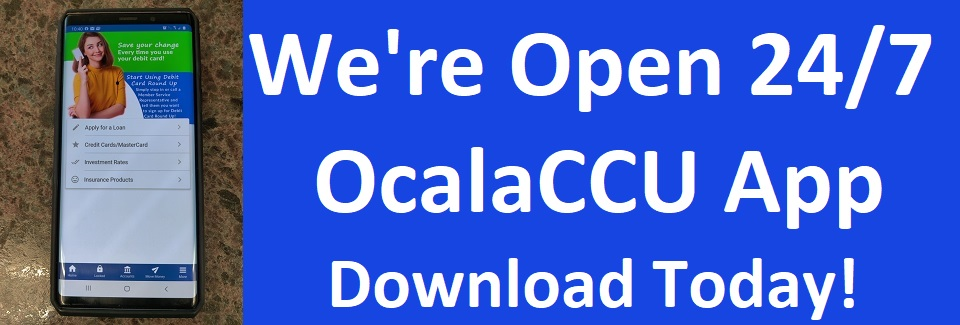 We're Open 24/7 - OcalaCCU App
