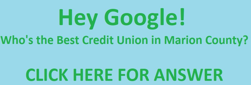 Hey Google! What's the Best Credit Union in Marion County?